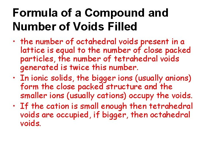 Formula of a Compound and Number of Voids Filled • the number of octahedral