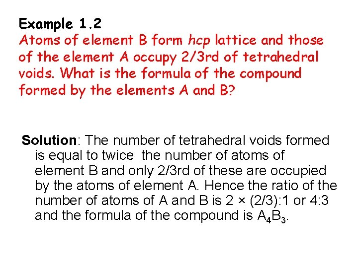 Example 1. 2 Atoms of element B form hcp lattice and those of the
