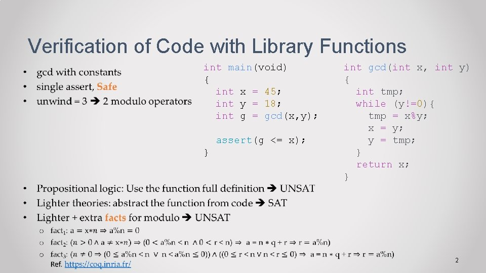Verification of Code with Library Functions • int main(void) { int x = 45;