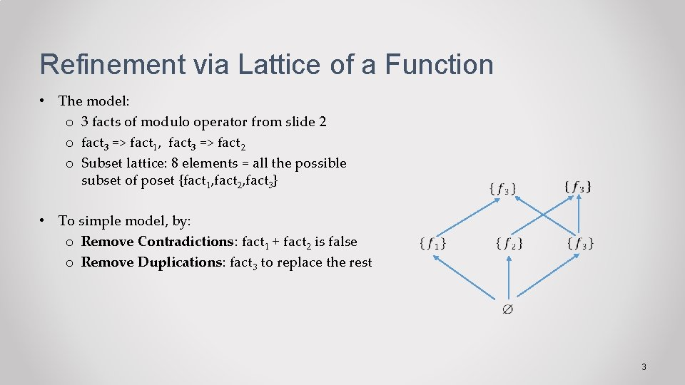Refinement via Lattice of a Function • The model: o 3 facts of modulo