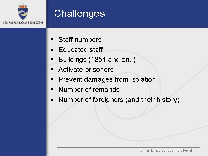 Challenges § § § § Staff numbers Educated staff Buildings (1851 and on. .