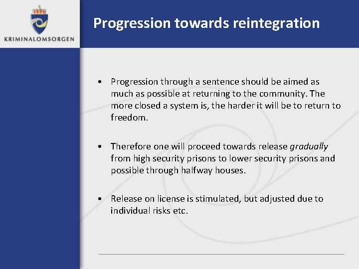 Progression towards reintegration • Progression through a sentence should be aimed as much as