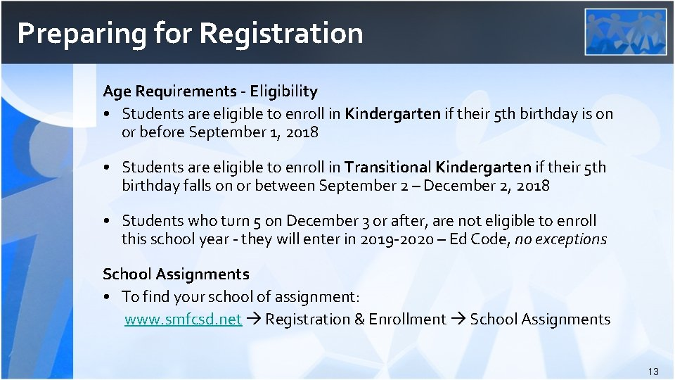 Preparing for Registration Age Requirements - Eligibility • Students are eligible to enroll in