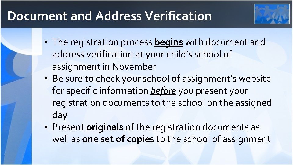 Document and Address Verification • The registration process begins with document and address verification