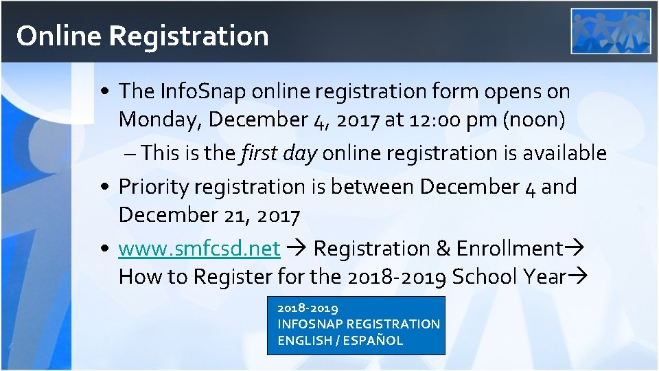 Online Registration • The Info. Snap online registration form opens on Monday, December 4,