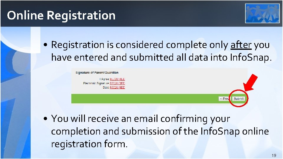 Online Registration • Registration is considered complete only after you have entered and submitted