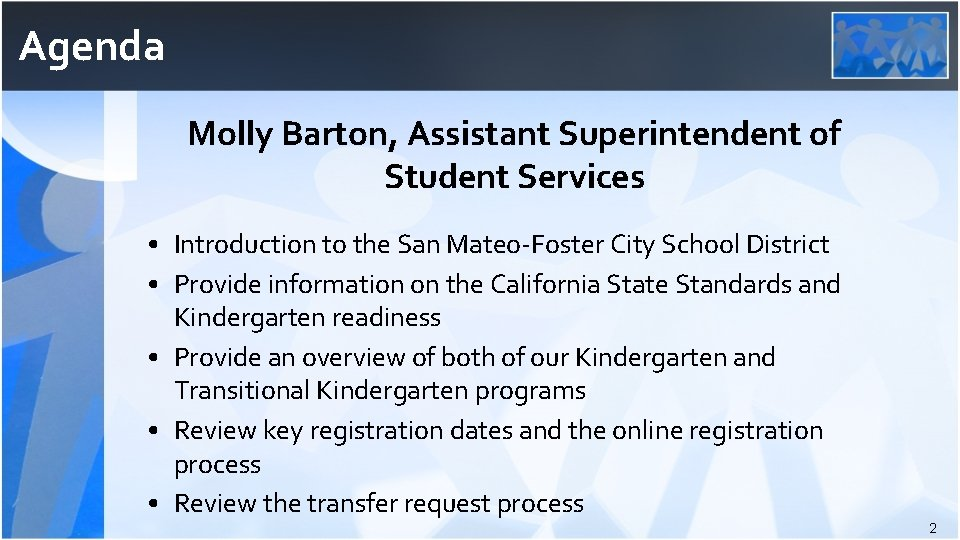 Agenda Molly Barton, Assistant Superintendent of Student Services • Introduction to the San Mateo-Foster