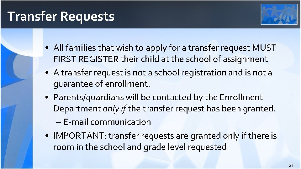 Transfer Requests • All families that wish to apply for a transfer request MUST