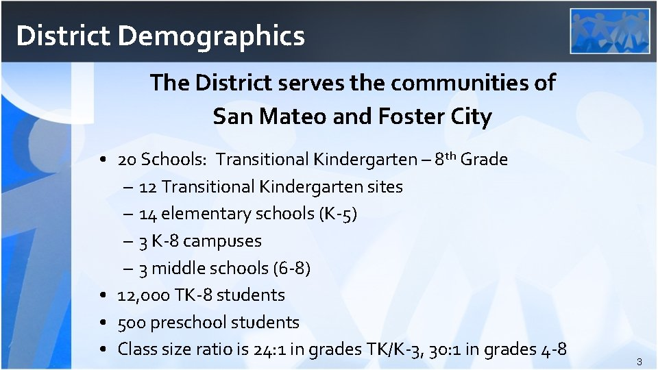 District Demographics The District serves the communities of San Mateo and Foster City •