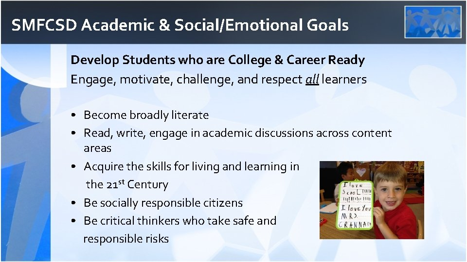 SMFCSD Academic & Social/Emotional Goals Develop Students who are College & Career Ready Engage,