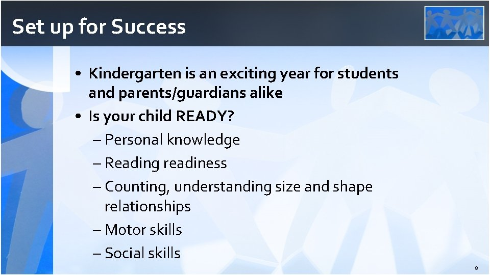 Set up for Success • Kindergarten is an exciting year for students and parents/guardians
