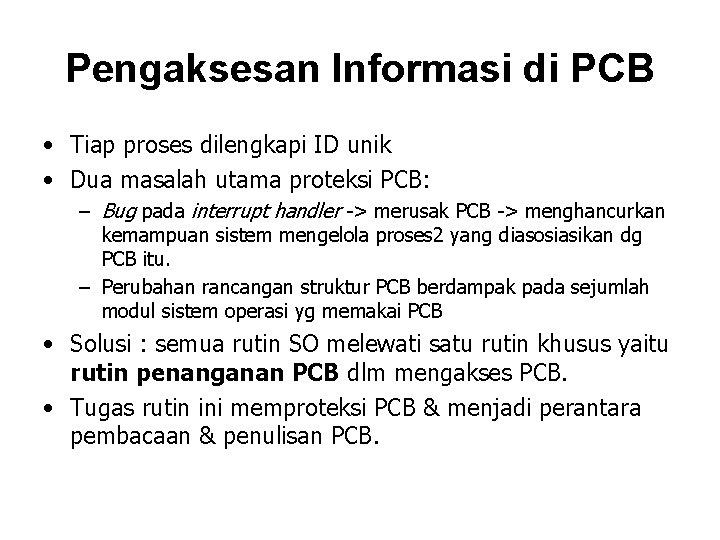 Pengaksesan Informasi di PCB • Tiap proses dilengkapi ID unik • Dua masalah utama