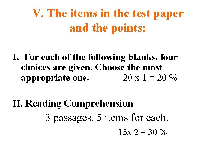V. The items in the test paper and the points: I. For each of