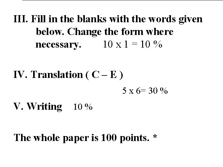III. Fill in the blanks with the words given below. Change the form where