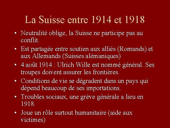 La Suisse entre 1914 et 1918 • Neutralité oblige, la Suisse ne participe pas