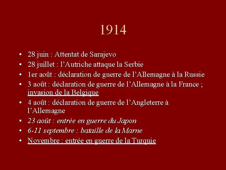 1914 • • 28 juin : Attentat de Sarajevo 28 juillet : l'Autriche attaque