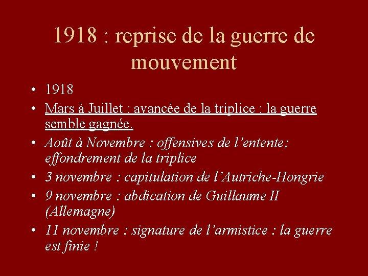 1918 : reprise de la guerre de mouvement • 1918 • Mars à Juillet