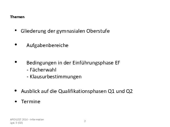 Themen • Gliederung der gymnasialen Oberstufe • Aufgabenbereiche • Bedingungen in der Einführungsphase EF