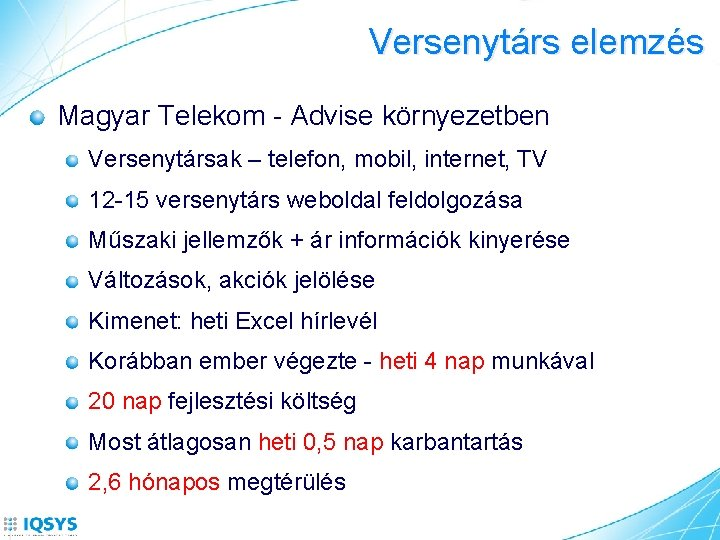 Versenytárs elemzés Magyar Telekom - Advise környezetben Versenytársak – telefon, mobil, internet, TV 12
