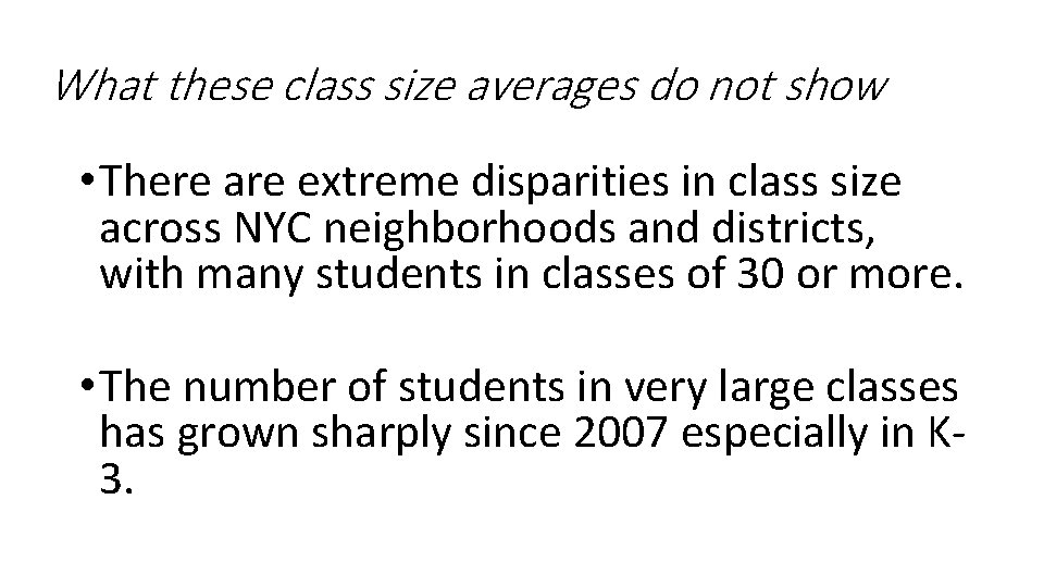 What these class size averages do not show • There are extreme disparities in