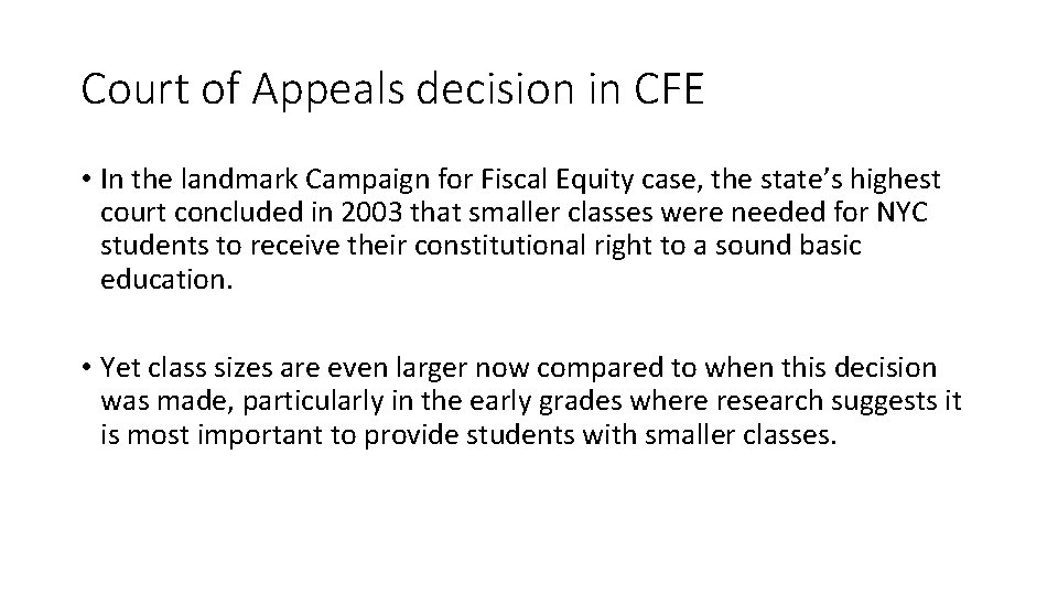 Court of Appeals decision in CFE • In the landmark Campaign for Fiscal Equity