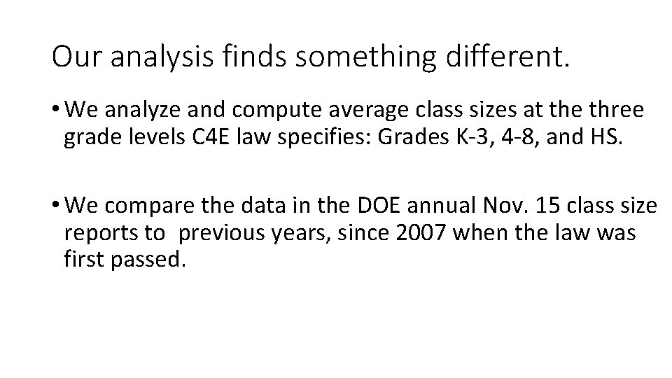 Our analysis finds something different. • We analyze and compute average class sizes at
