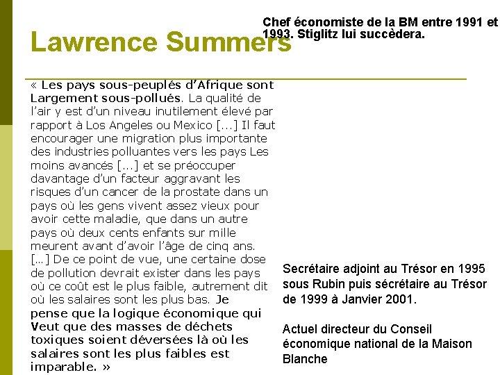 Chef économiste de la BM entre 1991 et 1993. Stiglitz lui succèdera. Lawrence Summers
