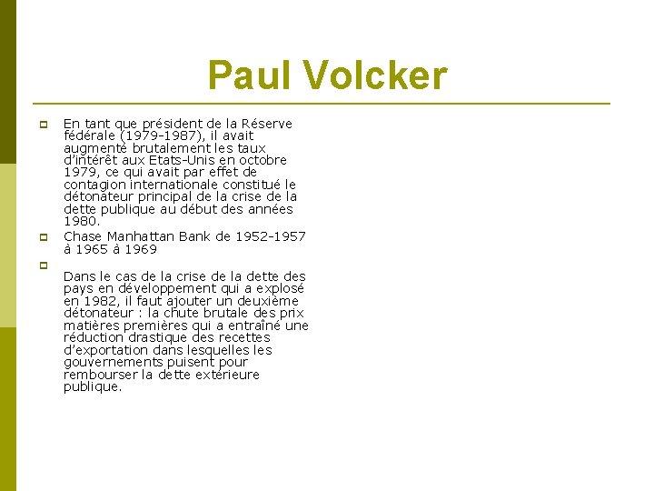 Paul Volcker En tant que président de la Réserve fédérale (1979 -1987), il avait
