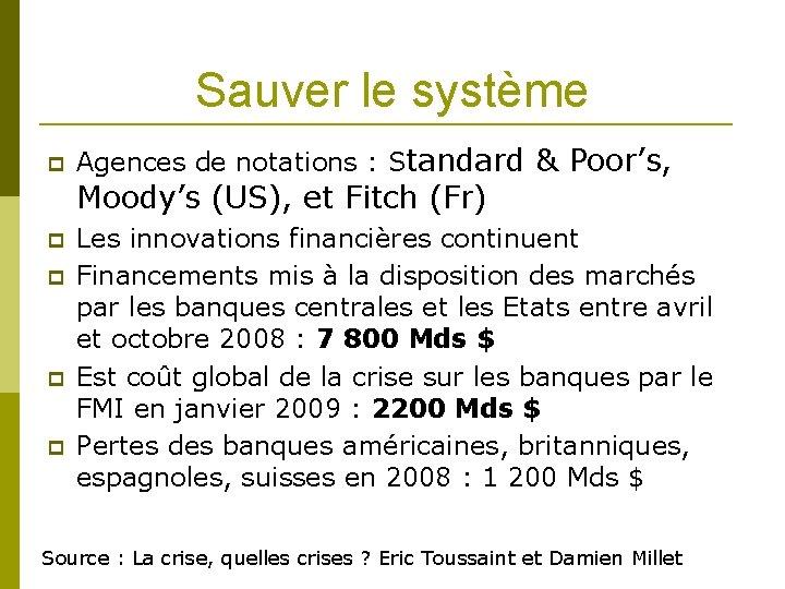 Sauver le système Agences de notations : Standard & Poor's, Moody's (US), et Fitch