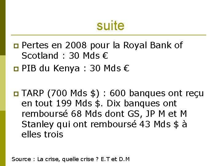 suite Pertes en 2008 pour la Royal Bank of Scotland : 30 Mds €
