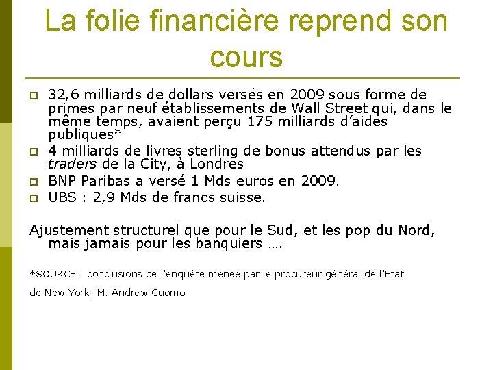 La folie financière reprend son cours 32, 6 milliards de dollars versés en 2009