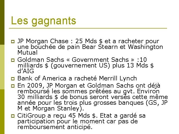 Les gagnants JP Morgan Chase : 25 Mds $ et a racheter pour une