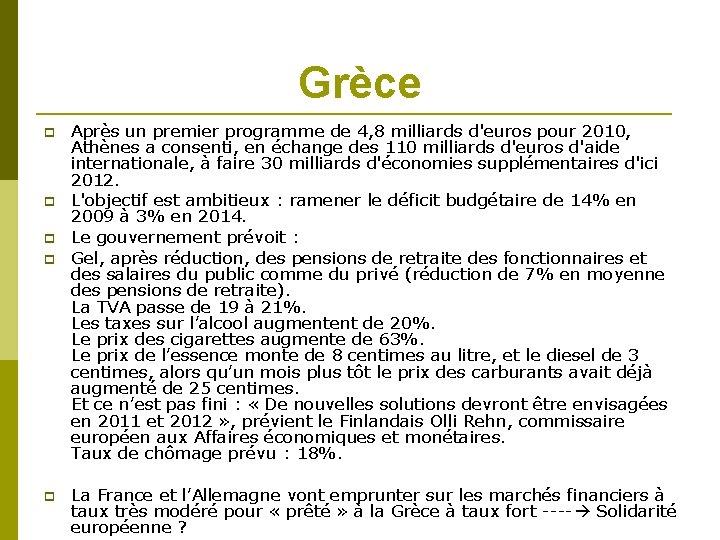 Grèce Après un premier programme de 4, 8 milliards d'euros pour 2010, Athènes a