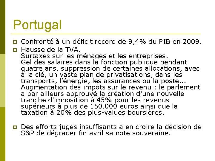 Portugal Confronté à un déficit record de 9, 4% du PIB en 2009. Hausse