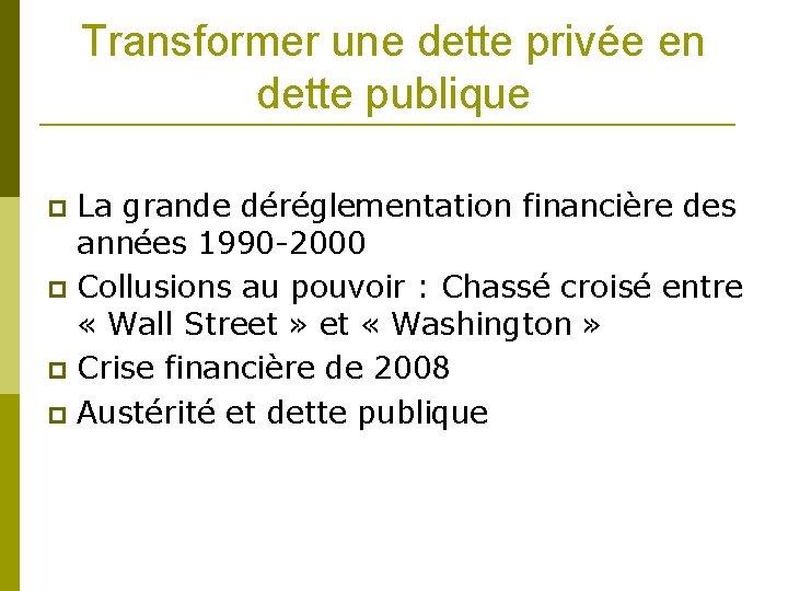 Transformer une dette privée en dette publique La grande déréglementation financière des années 1990