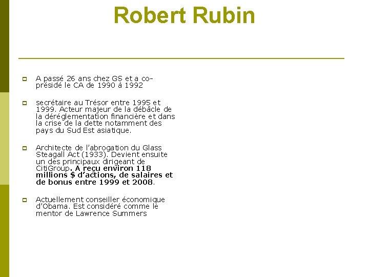 Robert Rubin A passé 26 ans chez GS et a coprésidé le CA de