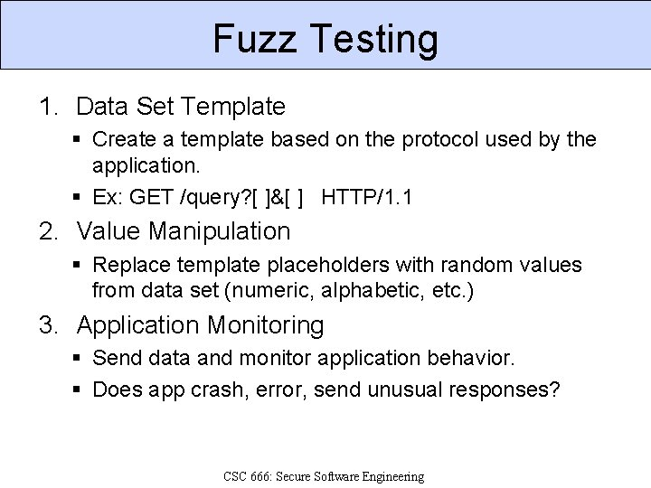 Fuzz Testing 1. Data Set Template § Create a template based on the protocol