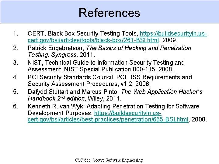 References 1. 2. 3. 4. 5. 6. CERT, Black Box Security Testing Tools, https: