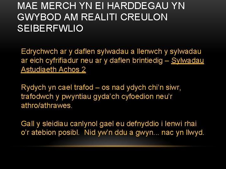 MAE MERCH YN EI HARDDEGAU YN GWYBOD AM REALITI CREULON SEIBERFWLIO Edrychwch ar y