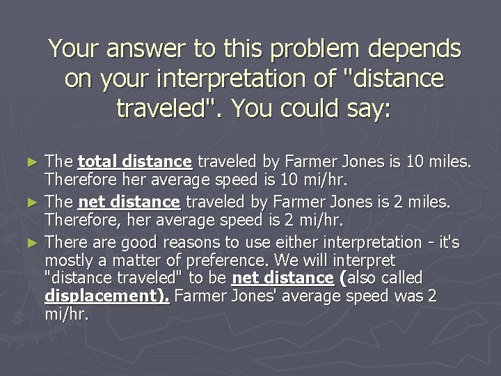 """Your answer to this problem depends on your interpretation of """"distance traveled"""". You could"""