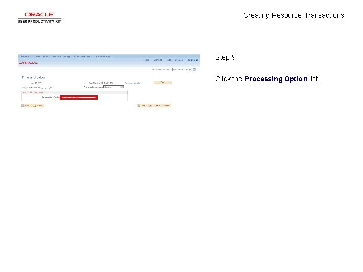 Creating Resource Transactions Step 9 Click the Processing Option list.