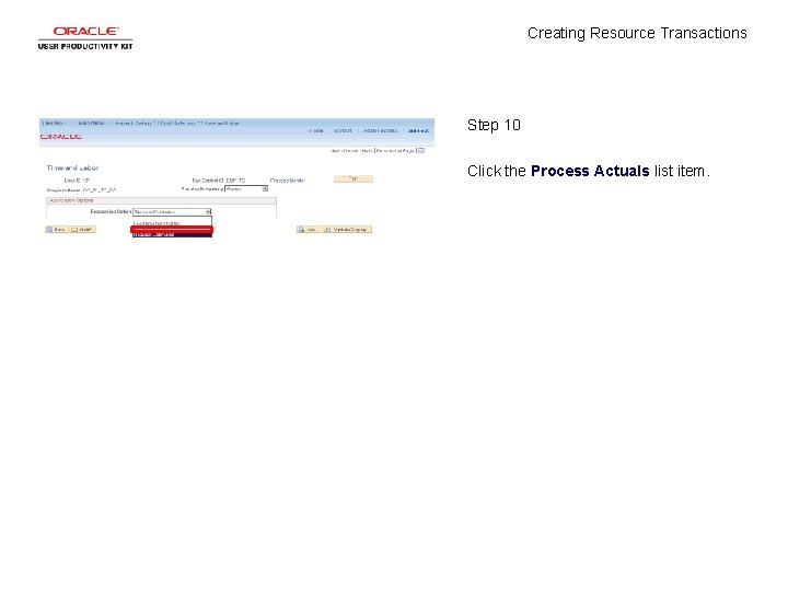 Creating Resource Transactions Step 10 Click the Process Actuals list item.