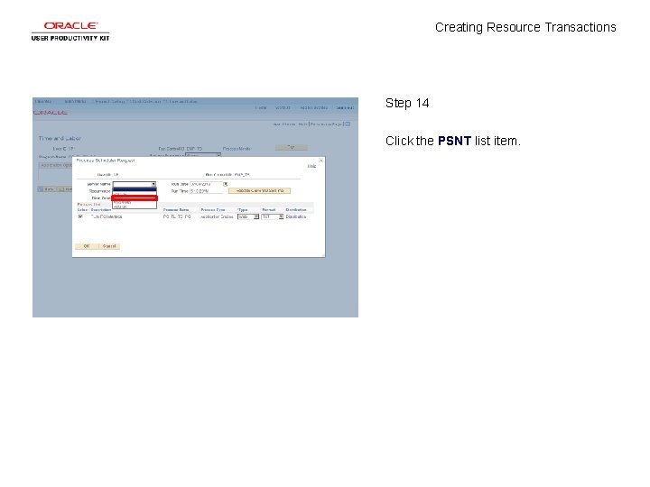 Creating Resource Transactions Step 14 Click the PSNT list item.