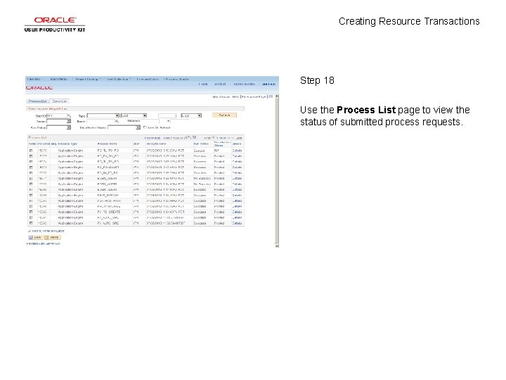Creating Resource Transactions Step 18 Use the Process List page to view the status