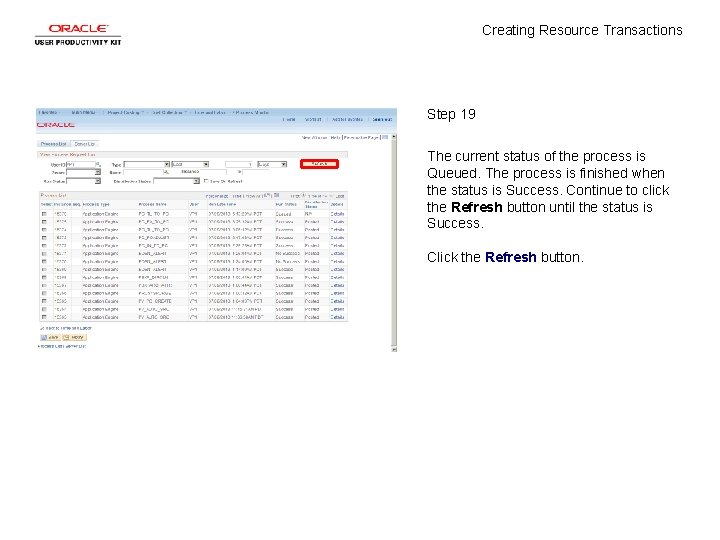 Creating Resource Transactions Step 19 The current status of the process is Queued. The