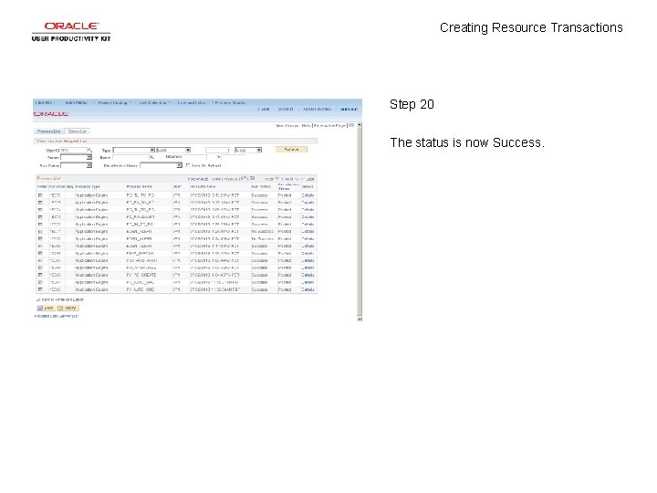 Creating Resource Transactions Step 20 The status is now Success.