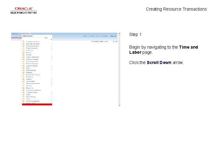 Creating Resource Transactions Step 1 Begin by navigating to the Time and Labor page.
