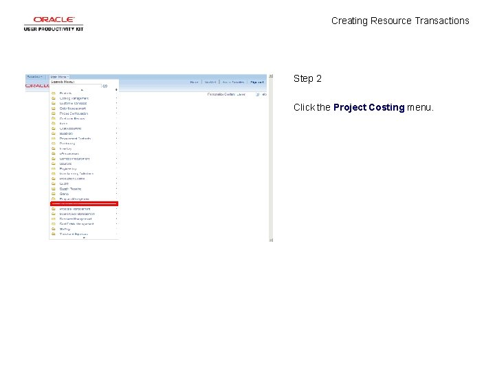 Creating Resource Transactions Step 2 Click the Project Costing menu.