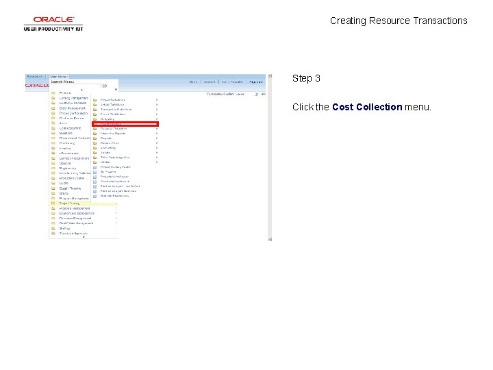 Creating Resource Transactions Step 3 Click the Cost Collection menu.