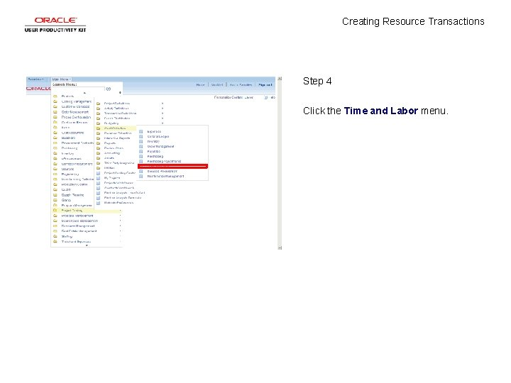 Creating Resource Transactions Step 4 Click the Time and Labor menu.